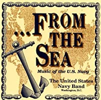 From the Sea Music of the Us Navy by JAMES SANDERSON / LT CMDR JOHN (2010-05-01)