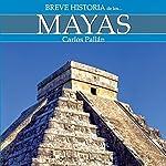 Breve historia de los mayas audiobook cover art
