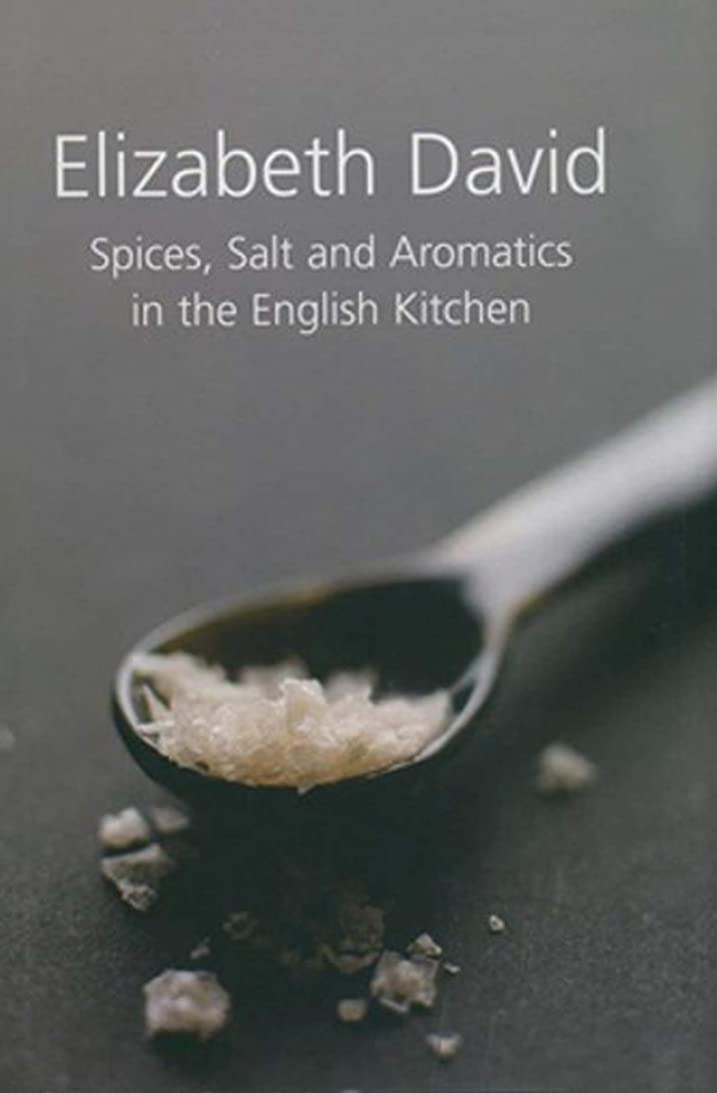 貴重な欠点有害Spices, Salt and Aromatics in the English Kitchen (English Edition)