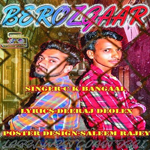 CK Bangaal feat. Deeraj Deolex