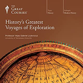 History's Greatest Voyages of Exploration                   Written by:                                                                                                                                 Vejas Gabriel Liulevicius,                                                                                        The Great Courses                               Narrated by:                                                                                                                                 Vejas Gabriel Liulevicius                      Length: 11 hrs and 59 mins     15 ratings     Overall 4.7