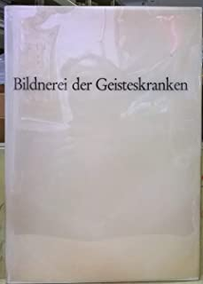 Bildnerei der Geisteskranken aus der Prinzhorn-Sammlung