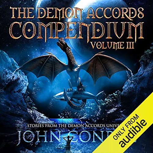 The Demon Accords Compendium, Volume 3 Audiobook By John Conroe cover art