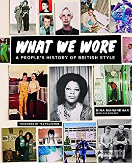 What We Wore: A People's History of British Style by Nina Manandhar (2014-11-14)