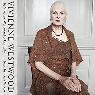 Vivienne Westwood                   By:                                                                                                                                 Vivienne Westwood,                                                                                        Ian Kelly                               Narrated by:                                                                                                                                 Paula Wilcox                      Length: 13 hrs and 45 mins     53 ratings     Overall 4.5