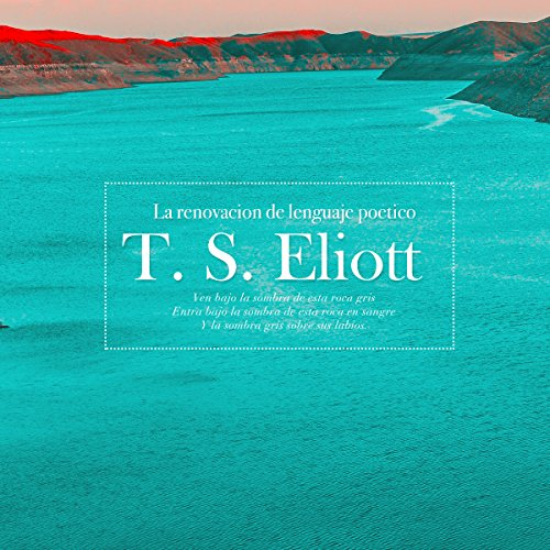 T. S. Eliott: La renovación de lenguaje poético [T. S. Eliott: The Renewal of Poetic Language] copertina