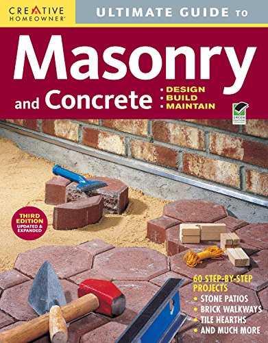Ultimate Guide: Masonry & Concrete, 3rd edition: Design, Build, Maintain (Creative Homeowner) 60 Projects & Over 1,200 Photos for Concrete, Block, Brick, Stone, Tile, & Stucco