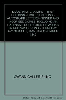 MODERN LITERATURE - FIRST EDITIONS - LIMITED EDITIONS - AUTOGRAPH LETTERS - SIGNED AND INSCRIBED COPIES  INCLUDING AN EXTENSIVE COLLECTION OF WORKS BY RUDYARD KIPLING - THURSDAY, NOVEMBER 1, 1990 - SALE NUMBER 1542
