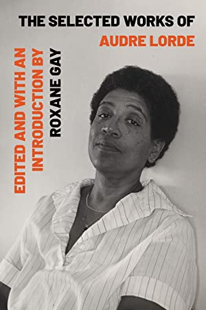 The Selected Works of Audre Lorde by Audre Lorde