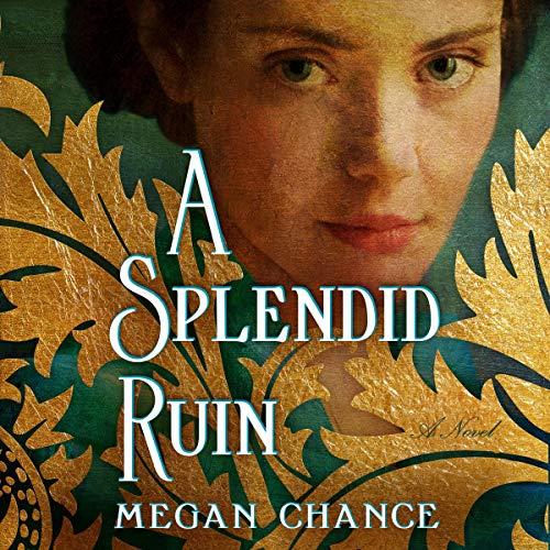 A Splendid Ruin Audiobook By Megan Chance cover art