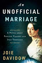 An Unofficial Marriage: A Novel about Pauline Viardot and Ivan Turgenev