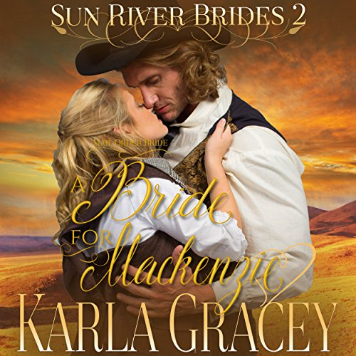 Mail Order Bride - A Bride for Mackenzie audiobook cover art
