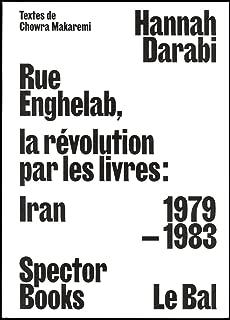 Enghelab Street: Iran 1979–1983: A Revolution through Books