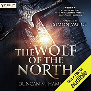 The Wolf of the North, Book 1                   By:                                                                                                                                 Duncan M. Hamilton                               Narrated by:                                                                                                                                 Simon Vance                      Length: 10 hrs and 23 mins     477 ratings     Overall 4.6
