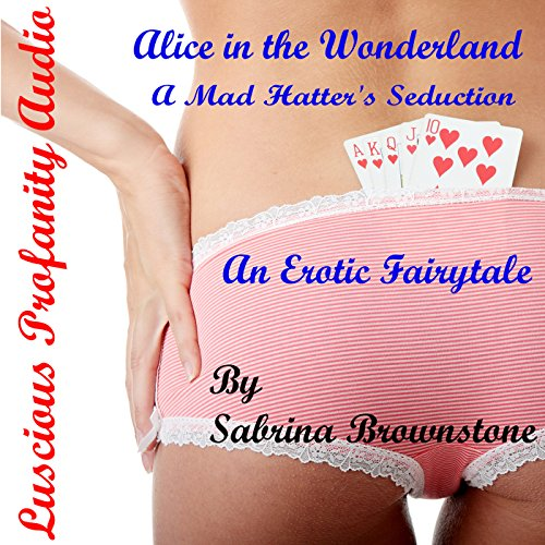 Alice in the Wonderland: A Mad Hatter's Seduction audiobook cover art