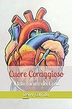 Cuore Coraggioso: Il lato oscuro dei Crow (Italian Edition)
