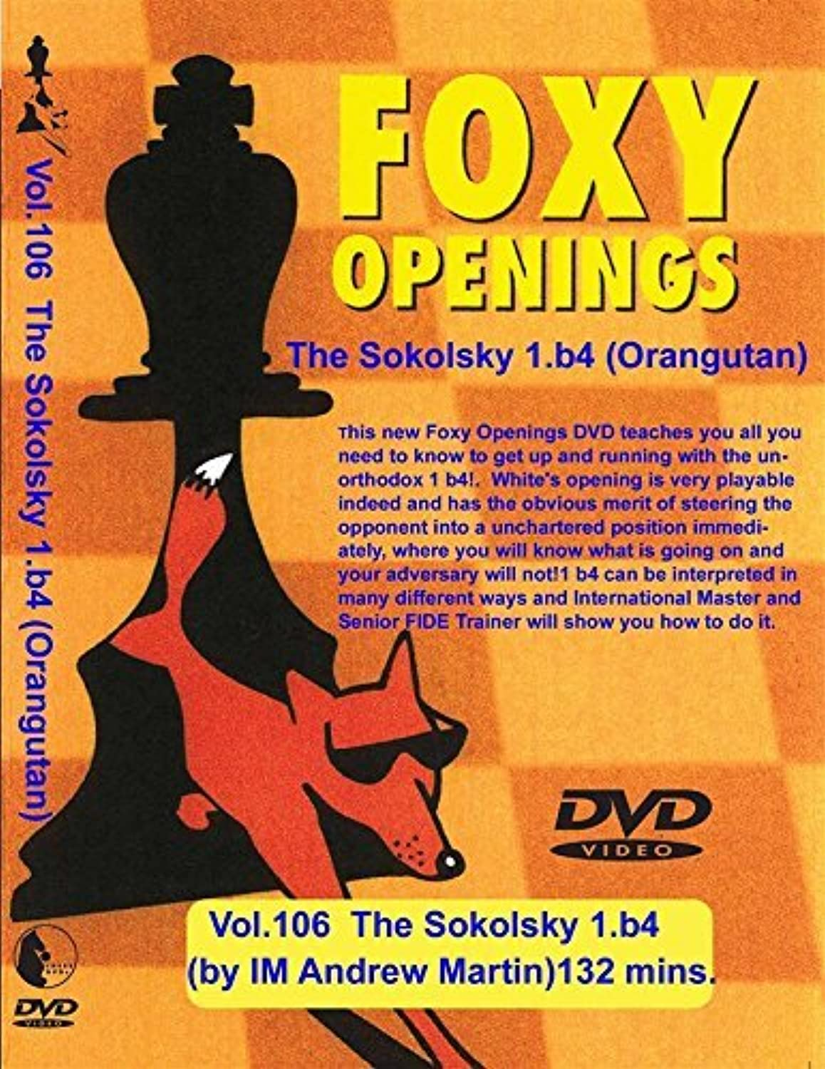 FOXY OPENINGS - VOLUME 106 - The Sokolsky Opening - 1.b4 by  The House of Staunton, Inc.