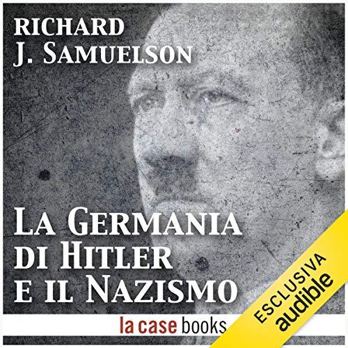 La Germania di Hitler e il Nazismo copertina