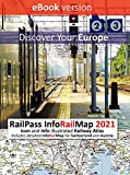 RailPass InfoRailMap 2021 - Discover your Europe - eBook Version: Icon and Info illustrated Railway Atlas specifically designed for Global Interrail and Eurail Rail Pass Holders (English Edition)
