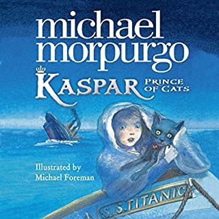 Kaspar     Prince of Cats              By:                                                                                                                                 Michael Morpurgo                               Narrated by:                                                                                                                                 Paul Chequer                      Length: 2 hrs and 30 mins     70 ratings     Overall 4.7