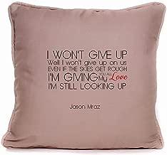 Jason Mraz 'I Won't Give Up' Song Lyrics Throw Pillow Case | 18x18 Inch Cushion Pillow Cover | Gift Idea for Him Her Boyfriend Girlfriend Couples