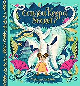 Can You Keep a Secret? by [Melissa Castrillon]