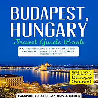 Budapest, Hungary: Travel Guide Book audiobook cover art