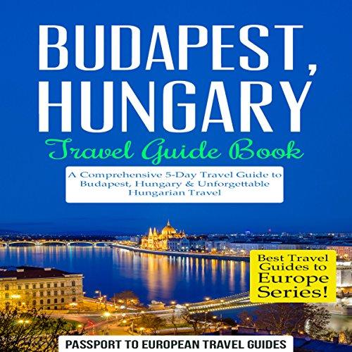Budapest, Hungary: Travel Guide Book audiobook cover art