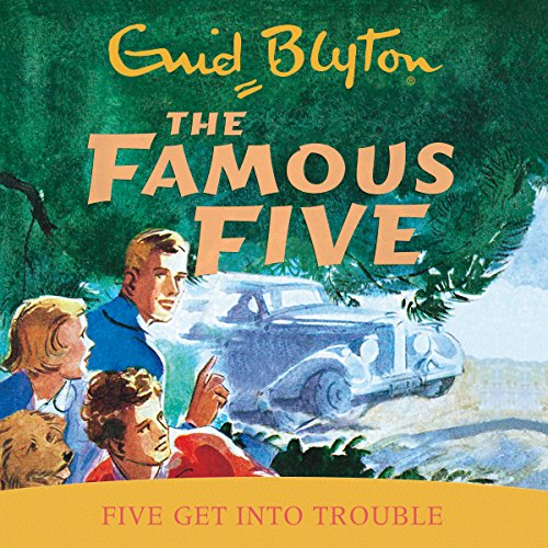Famous Five: Five Get Into Trouble cover art