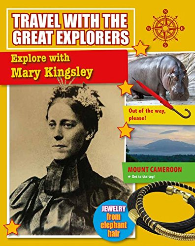 Explore with Mary Kingsley (Travel With the Great Explorers)