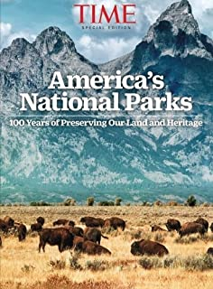 TIME America's National Parks: 100 Years of Preserving Our Land and Heritage by The Editors of TIME (2016-05-13)