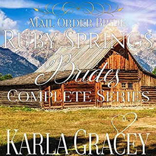 Mail-Order Bride: Ruby Springs Brides Complete Series                   By:                                                                                                                                 Karla Gracey                               Narrated by:                                                                                                                                 J. Scott Bennett                      Length: 6 hrs and 47 mins     18 ratings     Overall 4.3