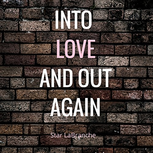 Into Love and Out Again Audiobook By Star LaBranche cover art