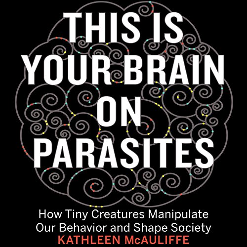 This Is Your Brain on Parasites audiobook cover art