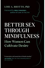 Better Sex Through Mindfulness: How Women Can Cultivate Desire Kindle Edition