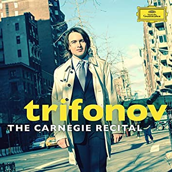 The Carnegie Recital (Live From Carnegie Hall, New York City / 2013)