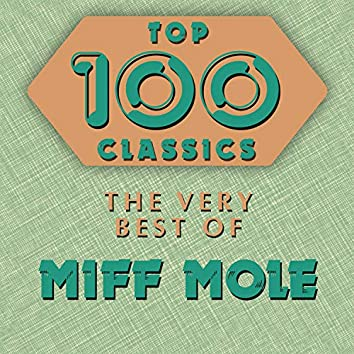 Top 100 Classics - The Very Best of Miff Mole