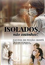 Isolados, não sozinhos: Contos na pandemia