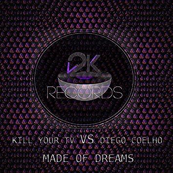 Made of Dreams (Kill Your TV vs. Diego Coelho)