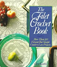 The Filet Crochet Book: More Than 100 Elegant but Simple Country Lace Projects