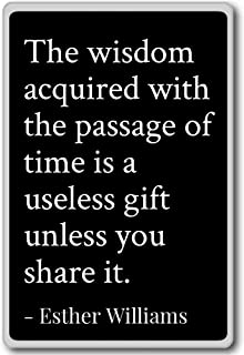 The wisdom acquired with the passage of tim... - Esther Williams quotes fridge magnet, Black