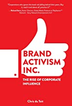 Brand Activism, Inc.: The Rise of Corporate Influence