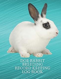 Doe Rabbit Breeding Record Keeping Log Book: Log Book Journal for Rabbitry, Farm Bunny Breed Details Information and Genet...