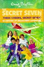 Three Cheers, Secret Seven: Book 8