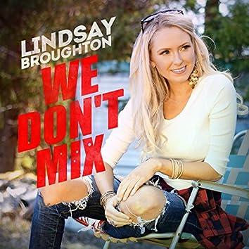 We Don't Mix - Single