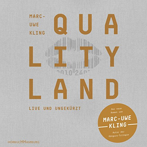 QualityLand     Helle Edition              By:                                                                                                                                 Marc-Uwe Kling                               Narrated by:                                                                                                                                 Marc-Uwe Kling                      Length: 8 hrs and 26 mins     25 ratings     Overall 4.8