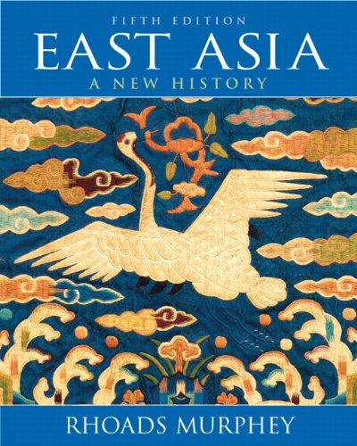 Compare Textbook Prices for East Asia: A New History 5 Edition ISBN 9780205695225 by MURPHEY