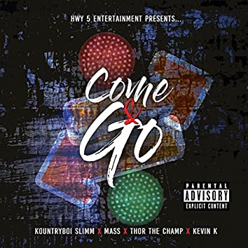 Come & Go (feat. Thor the Champ, Mass & Kevin K)