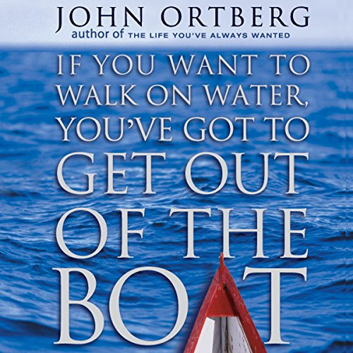 If You Want to Walk on Water, You've Got to Get Out of the Boat cover art