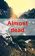 Almost dead (Finnish Edition)